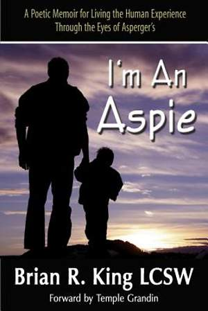 I'm An Aspie; A Poetic Memoir for Living the Human Experience Through the Eyes of Asperger's [Adobe Ebook]