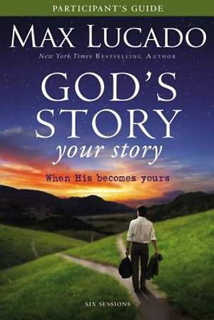 God`s Story, Your Story Participant`s Guide with DVD