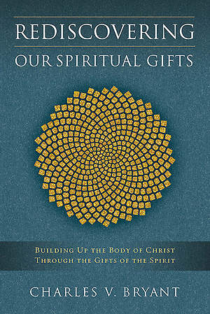 Rediscovering Our Spiritual Gifts