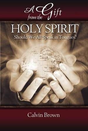 A Gift from the Holy Spirit, Should We All Speak in Tongues?