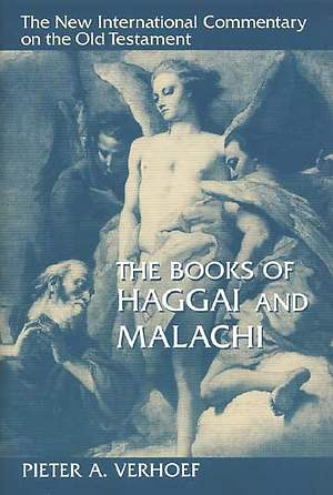 The New International Commentary on the Old Testament - Haggai and Malachi
