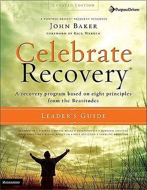 Celebrate Recovery Leader`s Guide