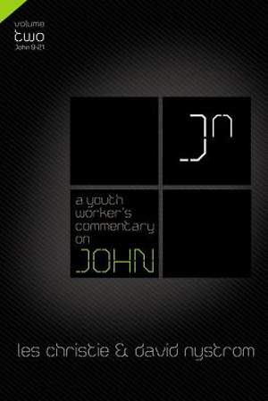 A Youth Worker`s Commentary on John, Vol 2