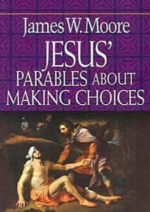 Jesus` Parables About Making Choices