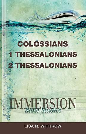 Immersion Bible Studies: Colossians, 1 Thessalonians, 2 Thessalonians - eBook [ePub]