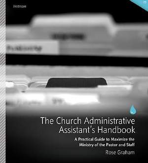 The Church Administrative Assistant's Handbook