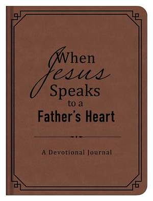 When Jesus Speaks to a Father's Heart