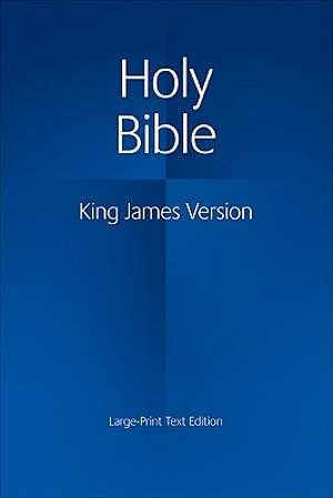 King James Version Large Print Text Edition Bible