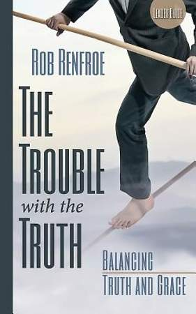 The Trouble with the Truth Leader Guide - eBook [ePub]