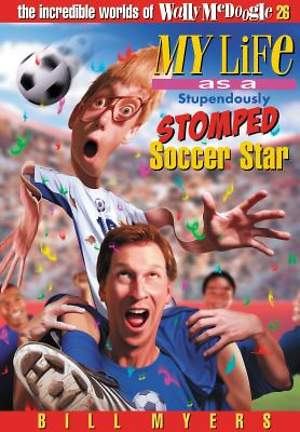 Wally McDoogle #26 My Life as a Stupendously Stomped Soccer Star