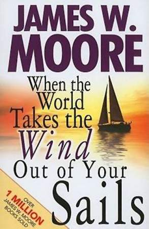 When the World Takes the Wind Out of Your Sails - eBook [ePub]