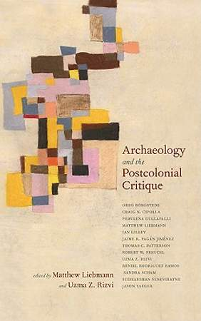 Archaeology and the Postcolonial Critique [Adobe Ebook]