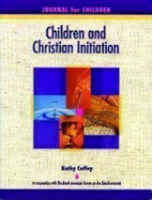 Children and Christian Initiation Journal for Children Ages 7-10