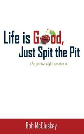 Life is Good, Just Spit the Pit [Adobe Ebook]