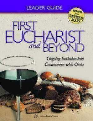 First Eucharist and Beyond Leader`s Guide