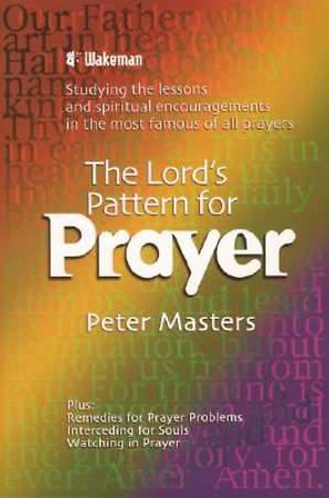 The Lord`s Pattern for Prayer