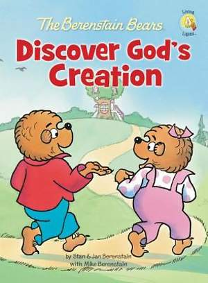 The Berenstain Bears Discover God`s Creation