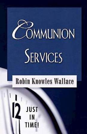 Just In Time! Communion Services - eBook [Adobe]