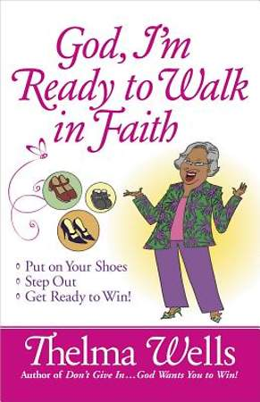 God, I'm Ready to Walk in Faith