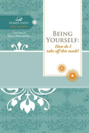 Being Yourself- Women of Faith Study Guide Series