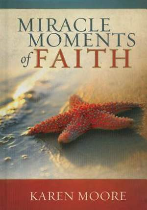 Miracle Moments of Faith