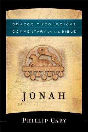 Brazos Theological Commentary on the Bible - Jonah