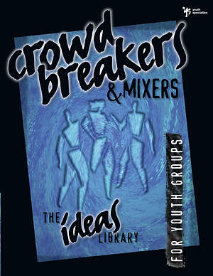 Ideas Library: Crowd Breakers & Mixers Volume 1