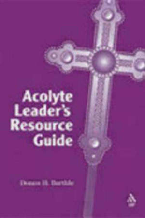 Acolyte Leader`s Resource Guide