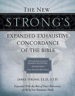 The New Strong's Expanded Exhaustive Concordance of the Bible Supersaver Edition