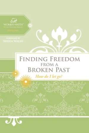 Women of Faith Study Guide Series - Finding Freedom from a Broken Past