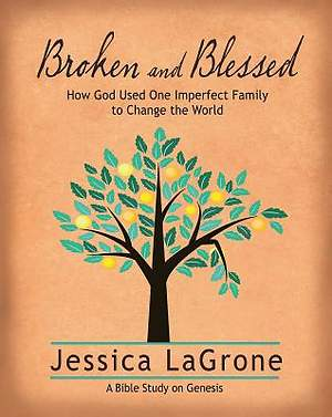 Broken and Blessed - Women`s Bible Study Participant Book