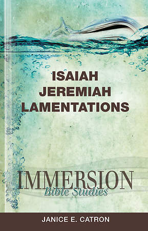 Immersion Bible Studies: Isaiah, Jeremiah, Lamentations