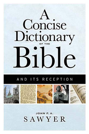 A Concise Dictionary of the Bible and Its Reception