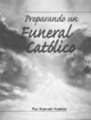 Preparando un funeral católico (Preparing for a Catholic Funeral Spanish)