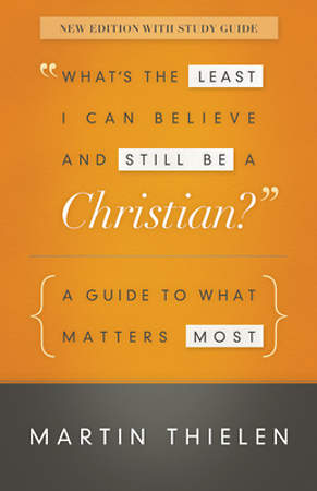 What`s the Least I Can Believe and Still Be a Christian? [New Edition with Study Guide]