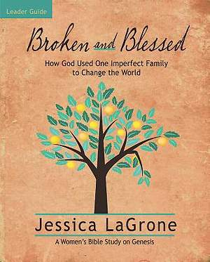 Broken and Blessed - Women's Bible Study Leader Guide - eBook [ePub]