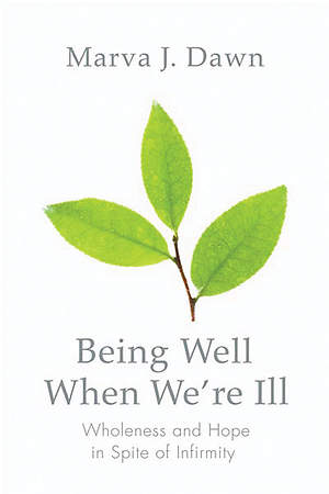 Being Well When We`re Ill