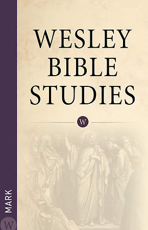Mark - Wesley Bible Studies