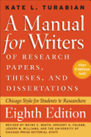 A Manual for Writers of Research Papers, Theses, Dissertations