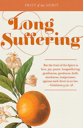 Fruit of the Spirit:  Long Suffering
