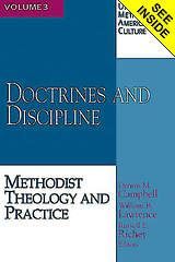 Doctrines and Discipline ( United Methodism & American Culture) Volume 3