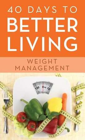40 Days to Better Living: Weight Management
