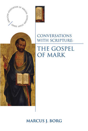 Conversations with Scripture - The Gospel of Mark