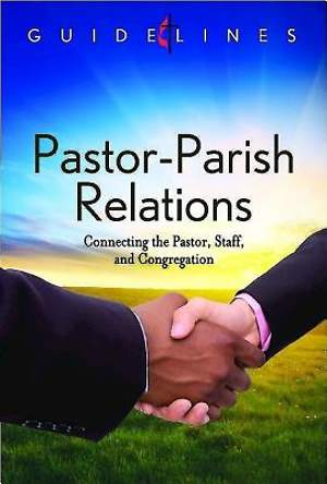 Guidelines for Leading Your Congregation 2013-2016 - Pastor-Parish Relations - Downloadable PDF Edition