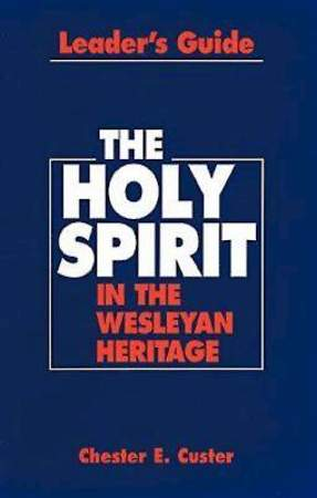 Holy Spirit in the Wesleyan Heritage Teacher Revised