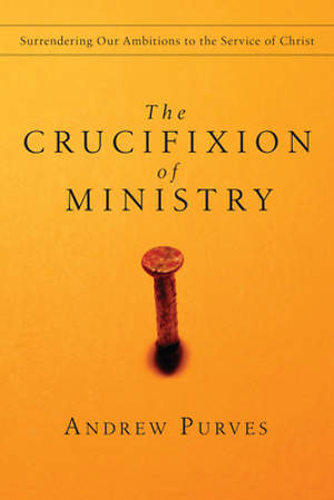 The Crucifixion of Ministry