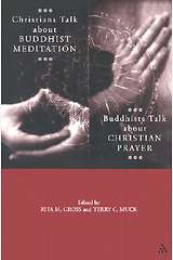 Christians Talk about Buddhist Meditation, Buddhists Talk about Christian Prayer