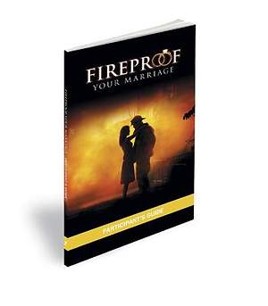 Fireproof Your Marriage Participant`s Guide