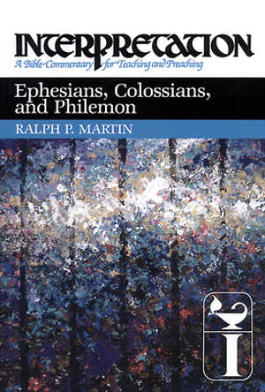 Interpretation Bible Commentary - Ephesians, Colossians, and Philemon