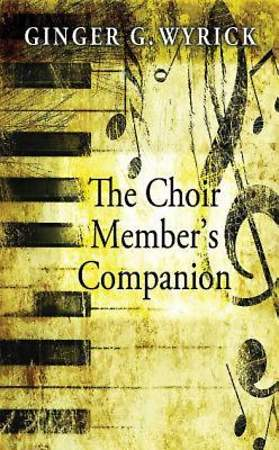 The Choir Member`s Companion